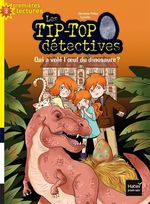 Vente Livre Numérique : Les Tip Top détectives - Qui a volé l'oeuf du dinosaure ? CP/CE1 6/7 ans  - Christine Palluy