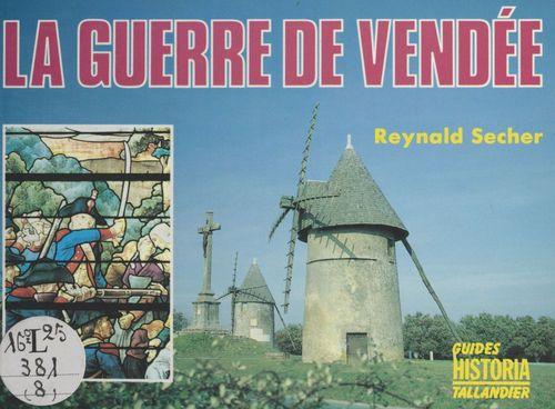 La guerre de Vendée  - Reynald Secher