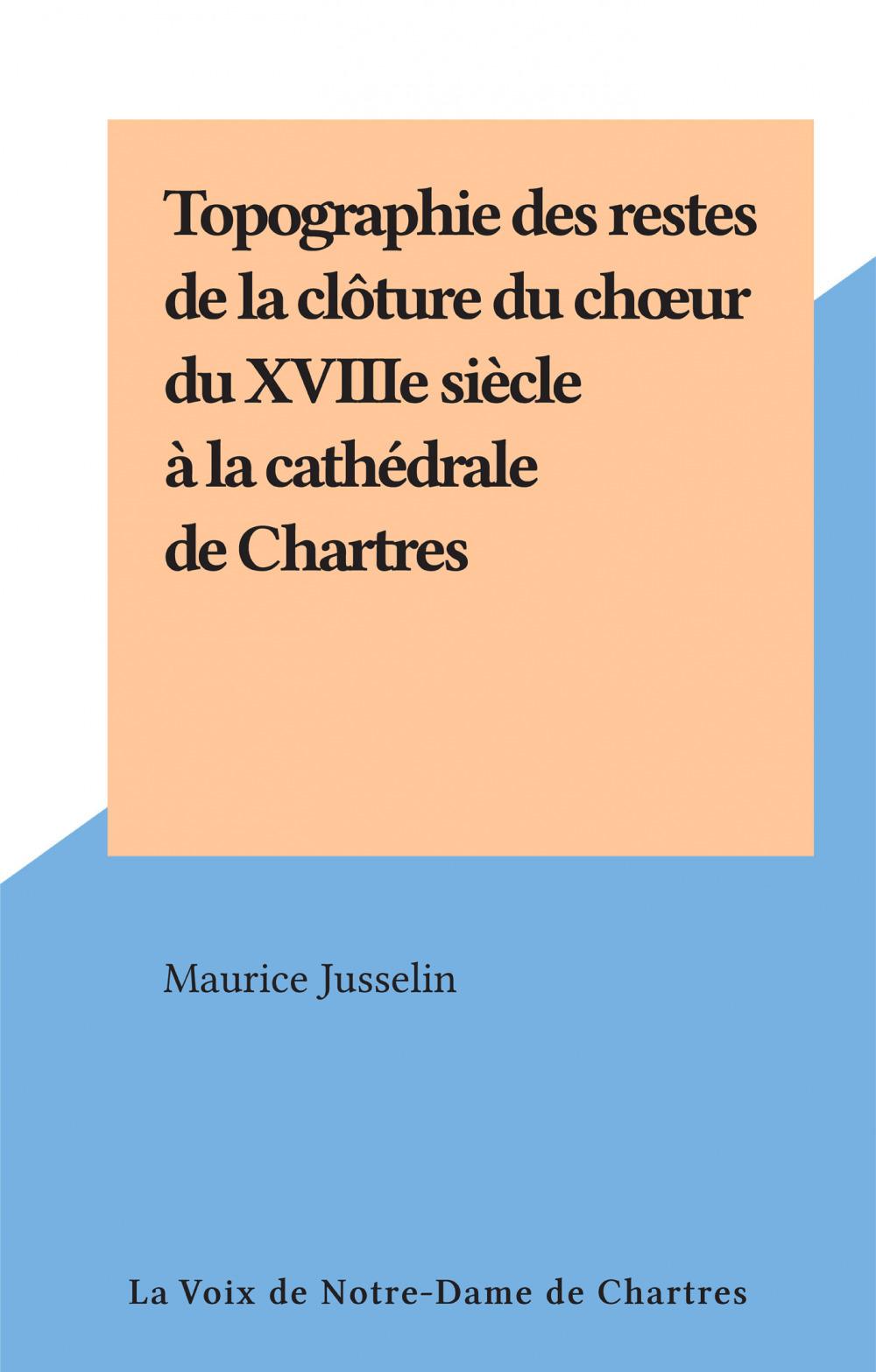 Topographie des restes de la clôture du choeur du XVIIIe siècle à la cathédrale de Chartres