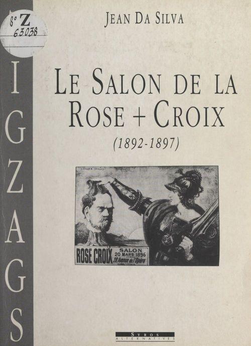 Le salon de la Rose-Croix, 1892-1897