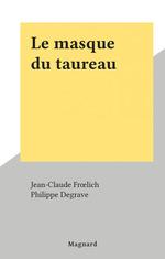 Vente Livre Numérique : Le masque du taureau  - Jean-Claude Froelich