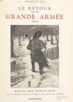 Le retour de la Grande Armée, 1812  - Ferdinand Bac