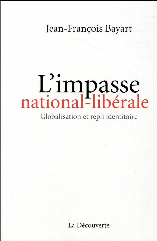 L'impasse national-libérale ; globalisation et repli identitaire