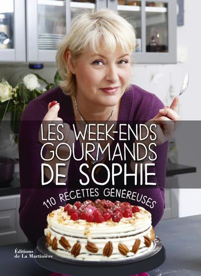 Week-ends gourmands de Sophie ; 110 recettes généreuses