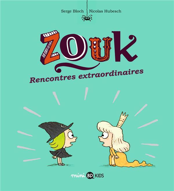 ZOUK, TOME 11 - RENCONTRES EXTRAORDINAIRES BLOCH/HUBESCH