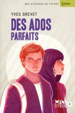 Vente EBooks : Des ados parfaits  - Yves GREVET