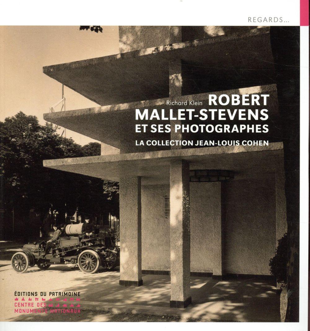 Robert Mallet-Stevens et ses photographes ; la collection Jean-Louis Cohen