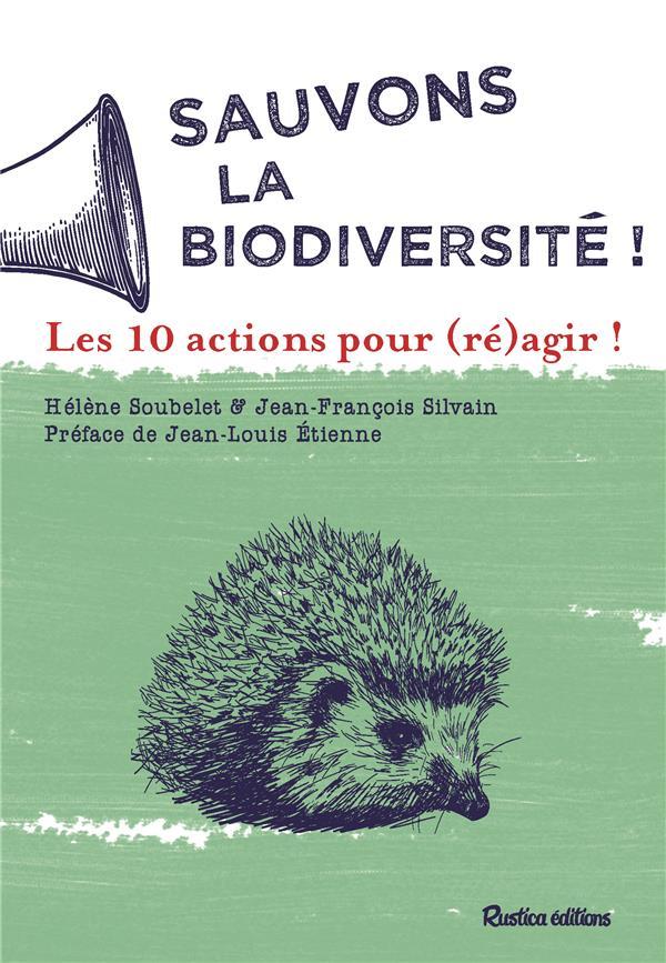 Sauvons la biodiversité ! 10 actions pour (ré)agir !