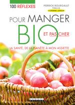 Vente Livre Numérique : 100 réflexes pour manger bio et pas cher  - Pierrick Bourgault