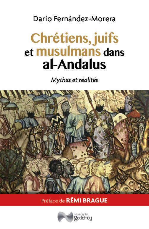 Chrétiens, juifs et musulmans dans al-Andalus ; mythes et réalités