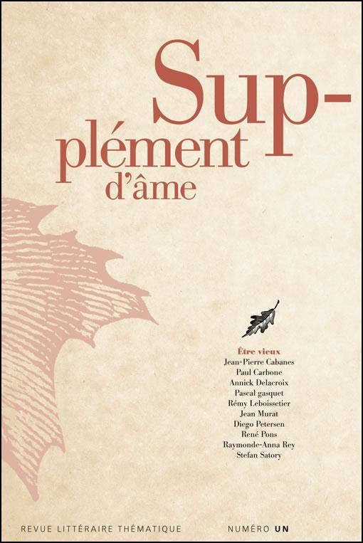 Supplement d'ame t.1; etre vieux