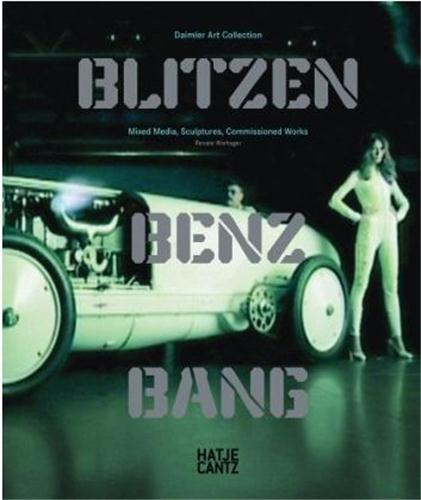 Blitzen benz bang ; mixed media, sculptures, commissioned works