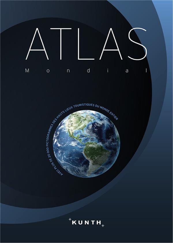 Atlas mondial ; avec plus de 20 000 pictogrammes des hauts-lieux touristiques du monde entier