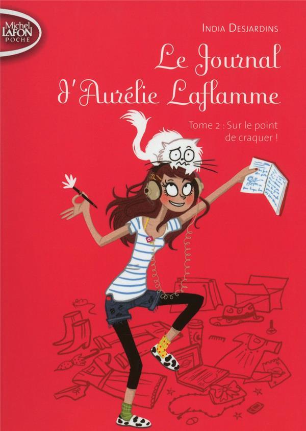 Le journal d'Aurélie Laflamme T.2 ; sur le point de craquer !