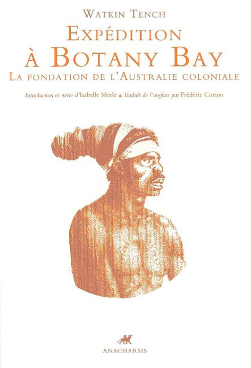 Expédition à botany bay ; la fondation de l'australie coloniale