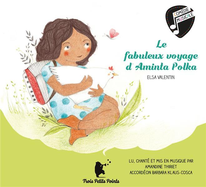 LE FABULEUX VOYAGE D AMINTA POLKA ELSA VALENTIN