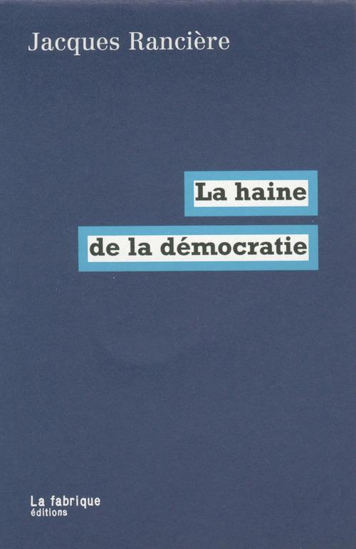 La haine de la démocratie