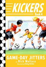 Kickers #4: Game-Day Jitters  - Rich Wallace