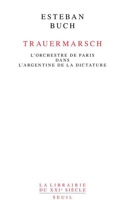 Trauermarsch ; l'Orchestre de Paris dans l'Argentine de la dictature
