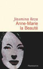 Vente Livre Numérique : Anne-Marie la Beauté  - Yasmina Reza