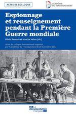 Espionnage et renseignement pendant la Première Guerre mondiale  - La Documentation française - Collectif - Olivier Forcade - Maurice Vaisse