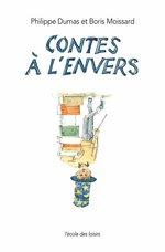 Vente Livre Numérique : Contes à l'envers  - Philippe Dumas - Boris Moissard