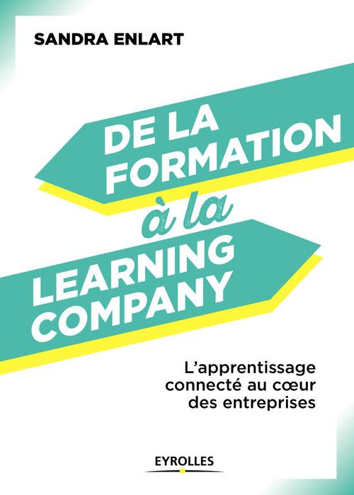 de la formation à la learning company ; l'apprentissage connecté au coeur des entreprises