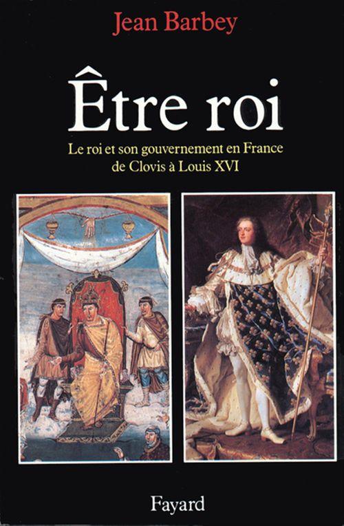 Etre roi  - Jean Barbey