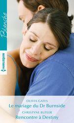 Vente Livre Numérique : Le mariage du Dr Burnside - Rencontre à Destiny  - Christyne Butler - Olivia Gates