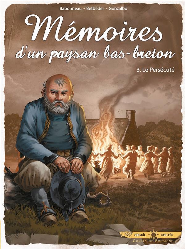 Mémoires d'un paysan bas-breton T.3 ; le persécuté