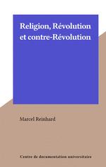 Religion, Révolution et contre-Révolution  - Marcel Reinhard