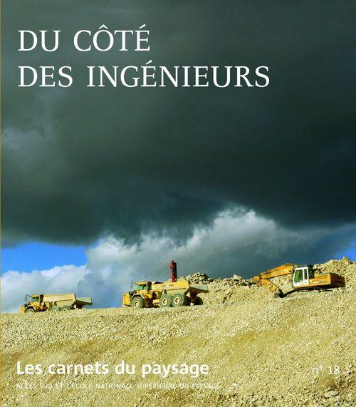 LES CARNETS DU PAYSAGE T.18 ; du côté des ingénieurs