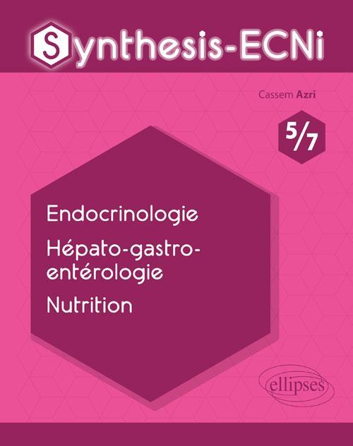 Synthesis-ECNi ; 5/7 ; endocrinologie, hépato-gastro-entérologie, nutrition