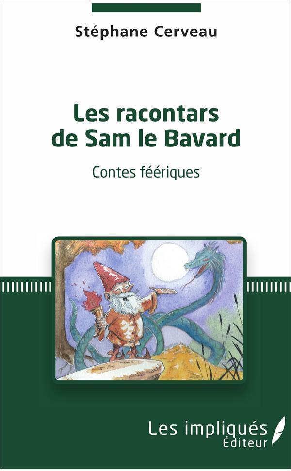 les racontars de Sam le Bavard ; contes féériques