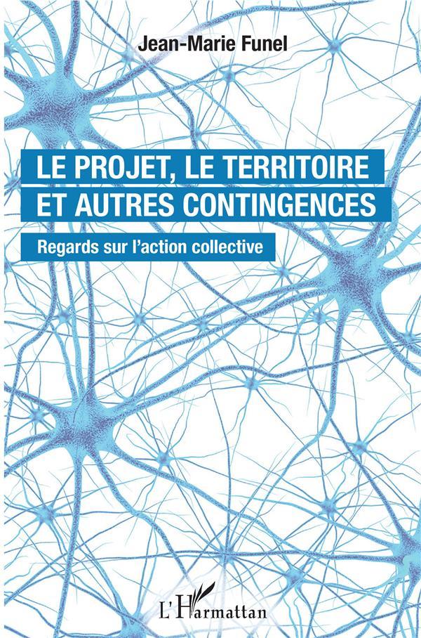Le projet, le territoire et autres contingences ; regards sur l'action collective