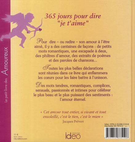 Le petit livre des amoureux ; 365 jours pour dire « je t'aime »