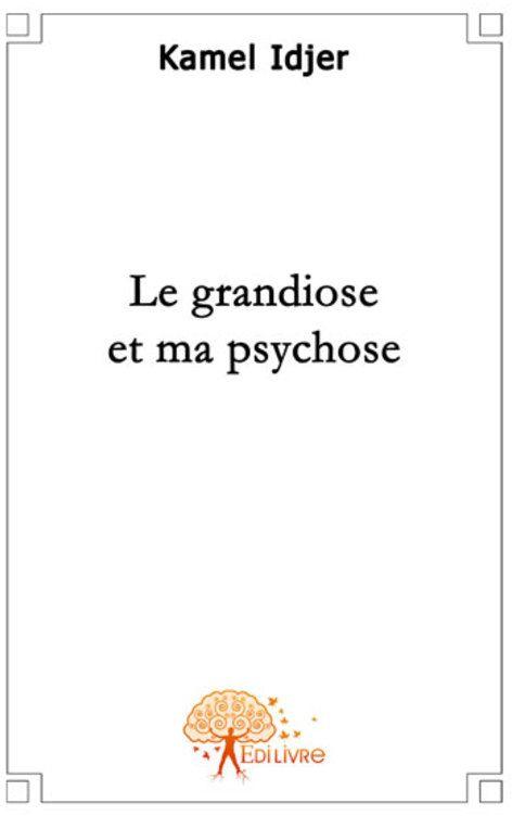 Le Grandiose Et Ma Psychose