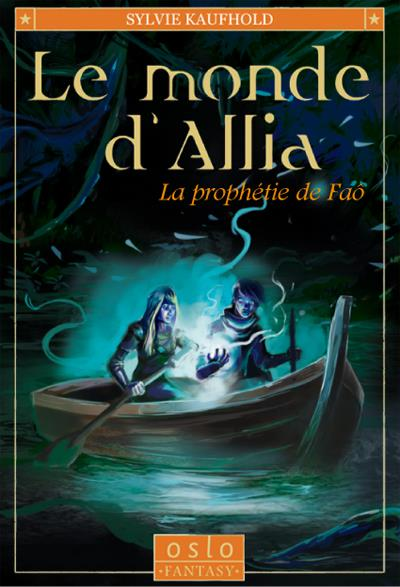 Le monde d'Allia t.2 ; la prophétie de Faô