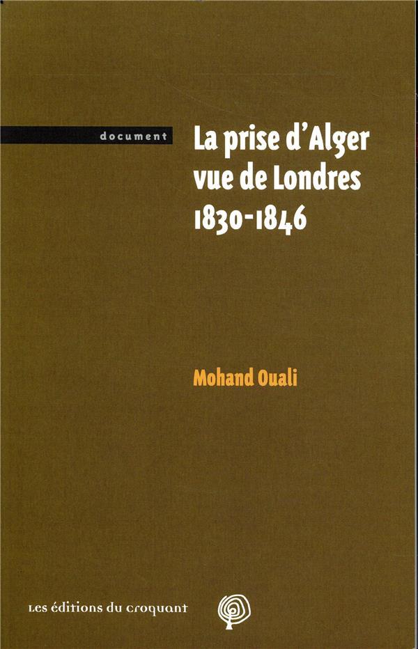 La prise d'Alger vue de londres ; 1830-1846