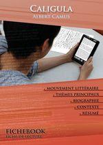 Vente Livre Numérique : Fiche de lecture Caligula - Résumé détaillé et analyse littéraire de référence  - Albert Camus