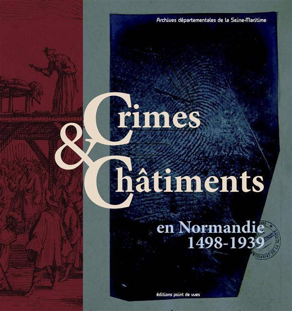 Crimes et châtiments en Normandie 1498-1939