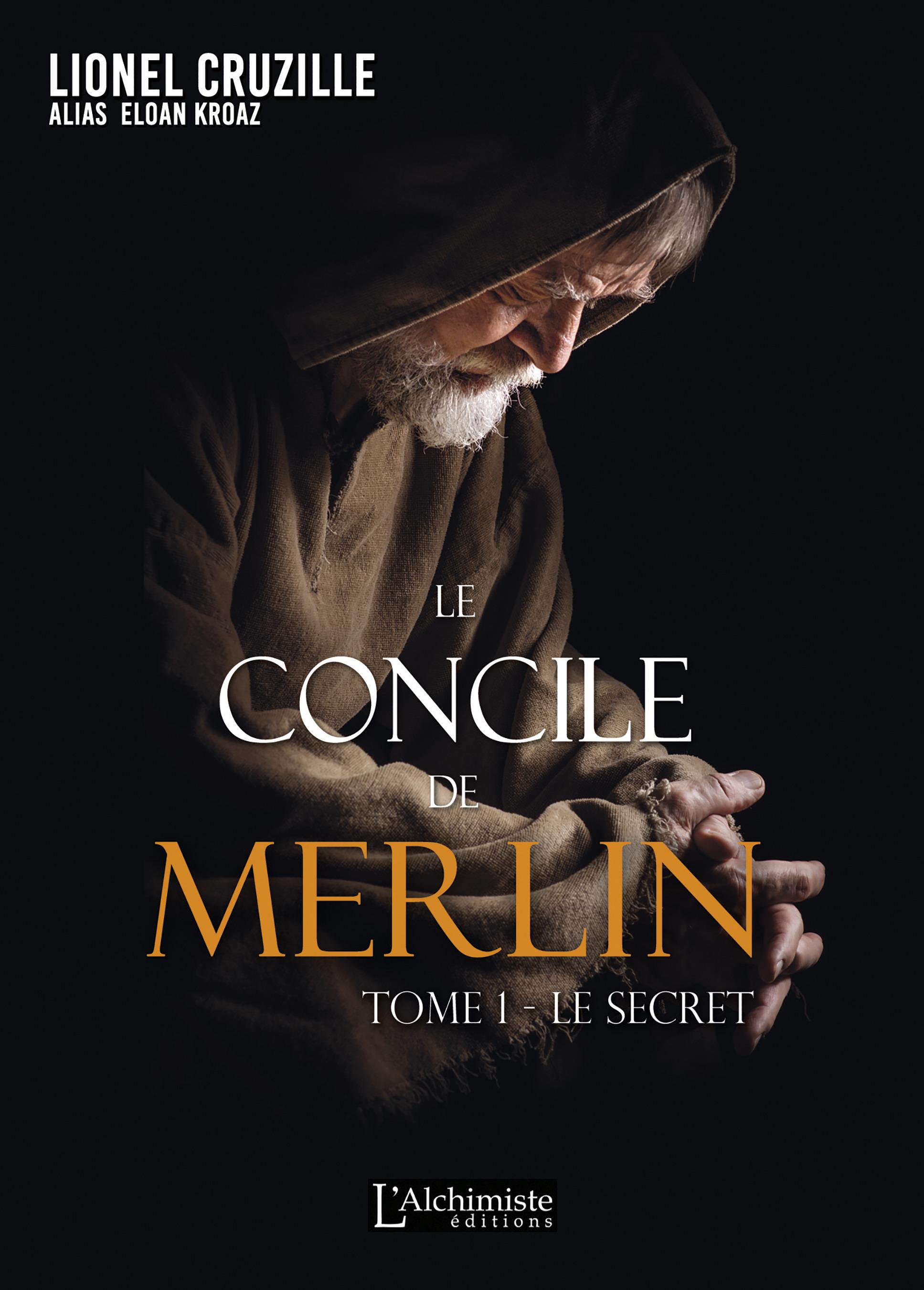 Le concile de Merlin t.1 ; le secret
