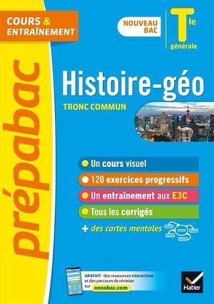 Prépabac cours & entraînement ; histoire-géographie, tronc commun ; terminale générale