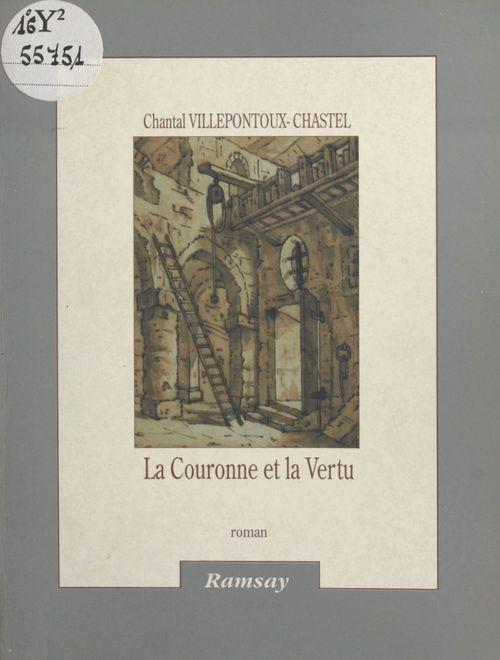 La couronne et la vertu  - Villeponto  - Chantal Villepontoux-Chastel