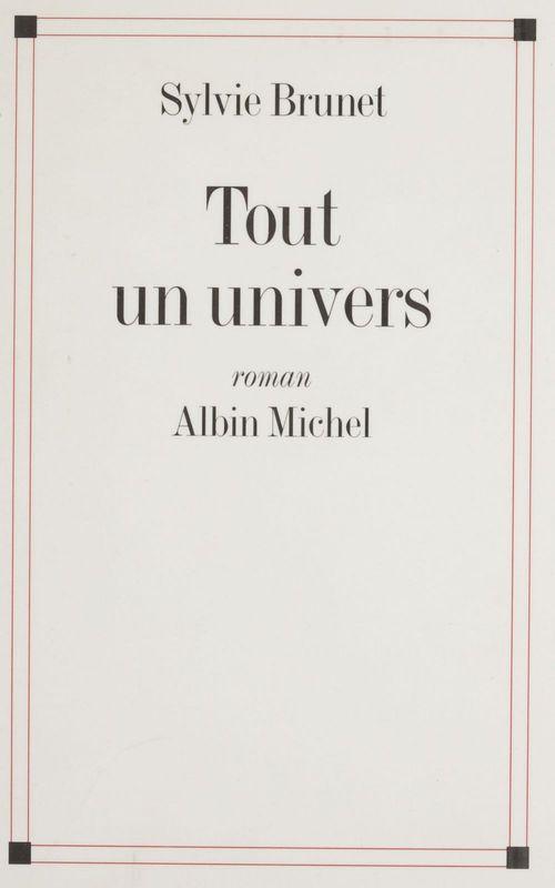 Tout un univers  - Sylvie H. Brunet
