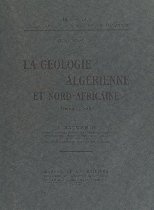La géologie algérienne et Nord-africaine depuis 1830