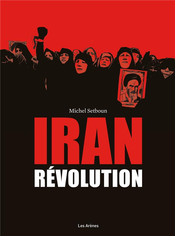 Iran ; la révolution