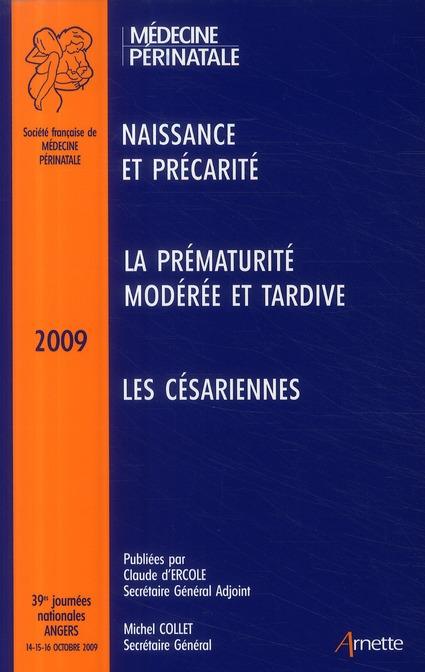 Médecine périnatale ; naissance et précarité ; la prématurité modérée et tardive ; les césariennes (édition 2009)