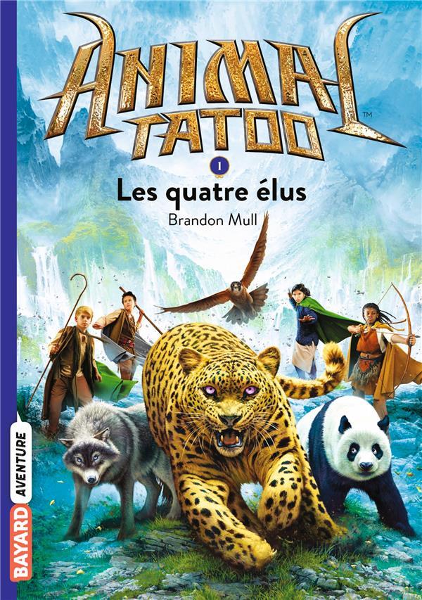 Animal Tatoo - saison 1 T.1 ; les quatre élus