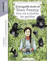 Vente Livre Numérique : L'incroyable destin de Dian Fossey, une vie à étudier les gorilles  - Jean-Baptiste De Panafieu